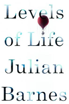 levels of life - julian barnes